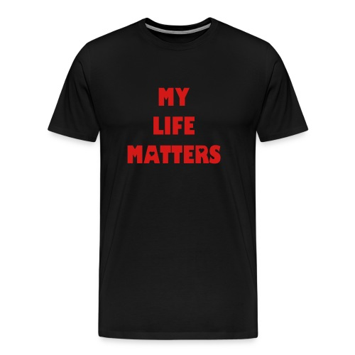 My Life Matters Red on Black T - Men's Premium T-Shirt