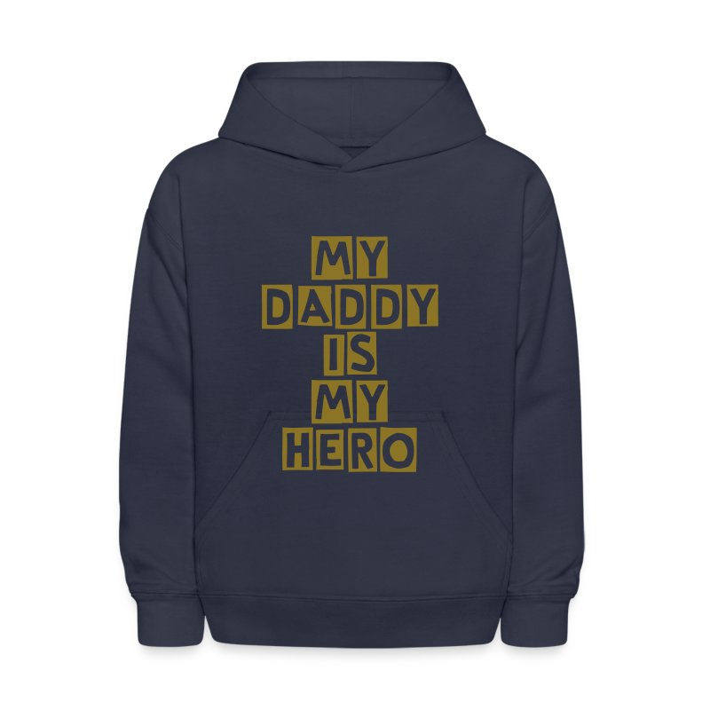 My Daddy is My Hero Kids Sweater - Kids' Hoodie