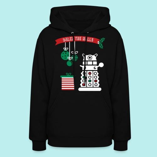 Dalek the Halls - Women's Christmas Hoodie - Women's Hoodie