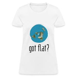 Ladies Got Flat?  - Women's T-Shirt