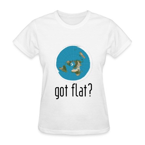 Ladies Got Flat?  - Women's T-Shirt