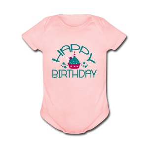 Happy birthday Baby Short Sleeve One Piece - Short Sleeve Baby Bodysuit