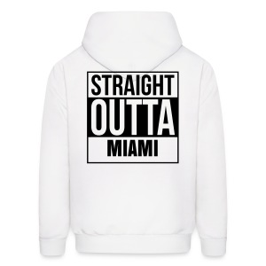 Straight Outta Miami Hoodie - Men's Hoodie