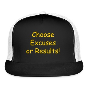 Choose Excuses or Results Hat - Trucker Cap