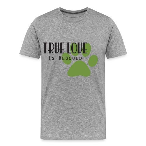 Men's True Love is Rescued T-shirt - Men's Premium T-Shirt