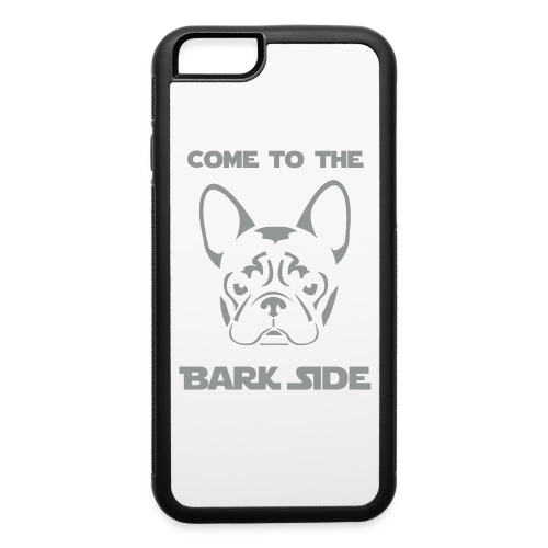 Come to the Bark Side - Phone Case - iPhone 6/6s Rubber Case