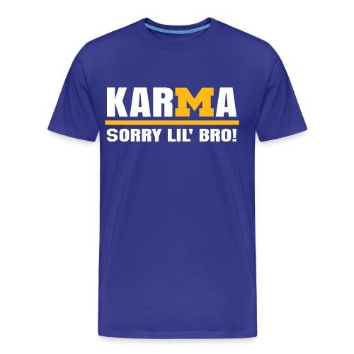 Karma Bro - Men's Premium T-Shirt