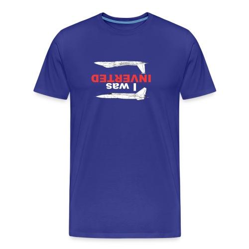 I Was Inverted - Men's Premium T-Shirt
