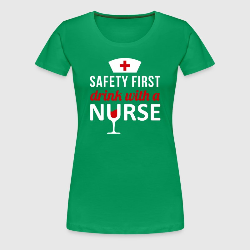 Safety First Drink With A Nurse T Shirt T Shirt Spreadshirt