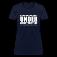 T-Shirts ~ Women's T-Shirt ~ Under construction