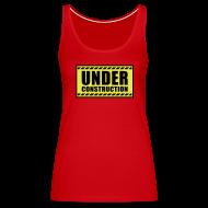 Tanks ~ Women's Premium Tank Top ~ Under construction
