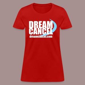 Dream Cancel Shirt (Womens) - Women's T-Shirt