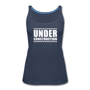 Under construction - Women's Premium Tank Top