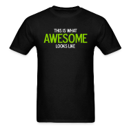 T-Shirts ~ Men's T-Shirt ~ This is what awesome looks like