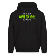 Hoodies ~ Men's Hoodie ~ This is what awesome looks like