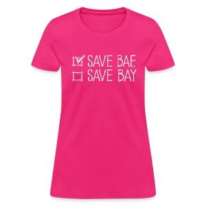 Women's Relaxed T-Shirt 'SAVE BAE!' - Women's T-Shirt