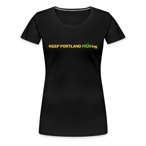 Keep Portland MUVing - Logo Premium Ladie's Shirt - Black - Women's Premium T-Shirt