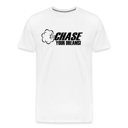 Chase Your Dreams! - Men's Premium T-Shirt
