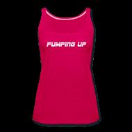 Tanks ~ Women's Premium Tank Top ~ Pumping up