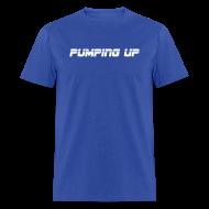 T-Shirts ~ Men's T-Shirt ~ Pumping up