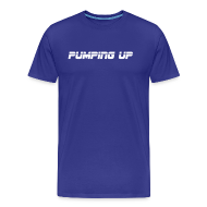 T-Shirts ~ Men's Premium T-Shirt ~ Pumping up