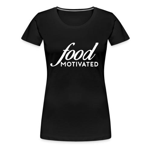 Food Motivated - Womens - Women's Premium T-Shirt