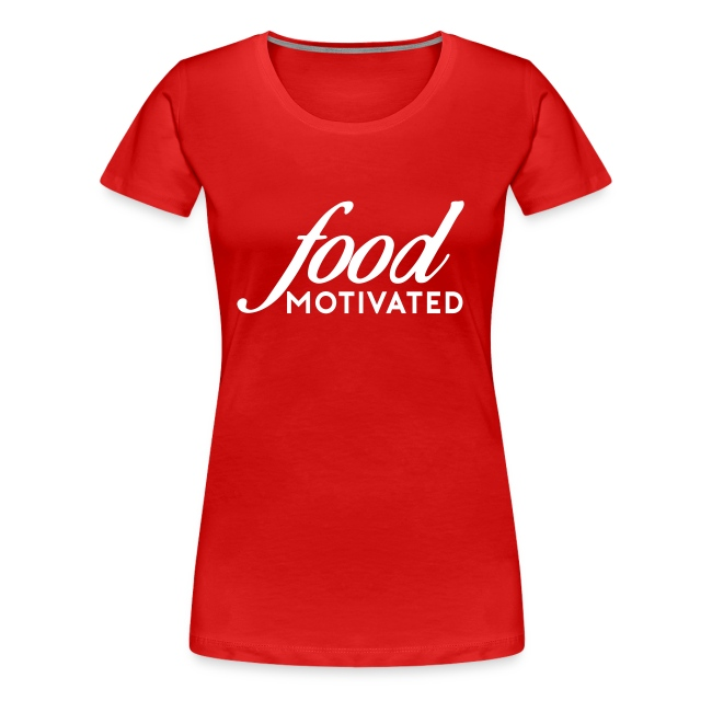 Food Motivated - Womens