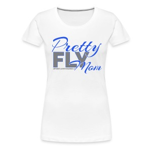 Pretty FLY mom - blue - Women's Premium T-Shirt