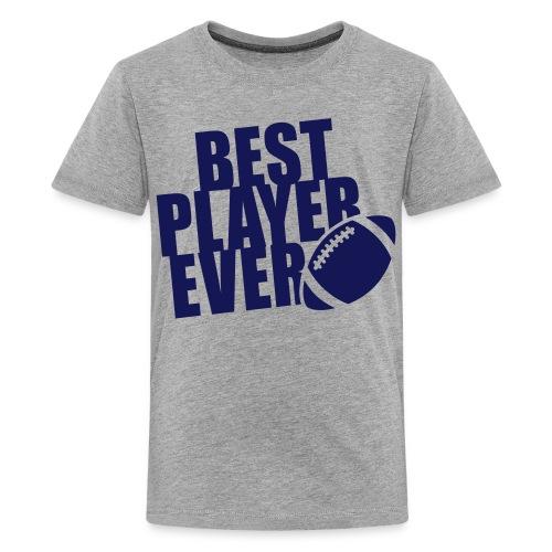 Best player ever - Kids' Premium T-Shirt