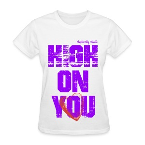 High on You Purple - Women's T-Shirt