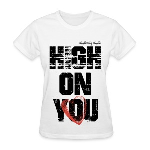 High on You Black - Women's T-Shirt
