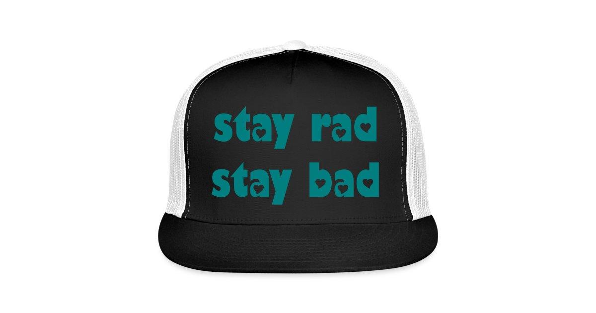 795f68c01 Funny Trucker Hats | Stay Rad Stay Bad - Trucker Cap