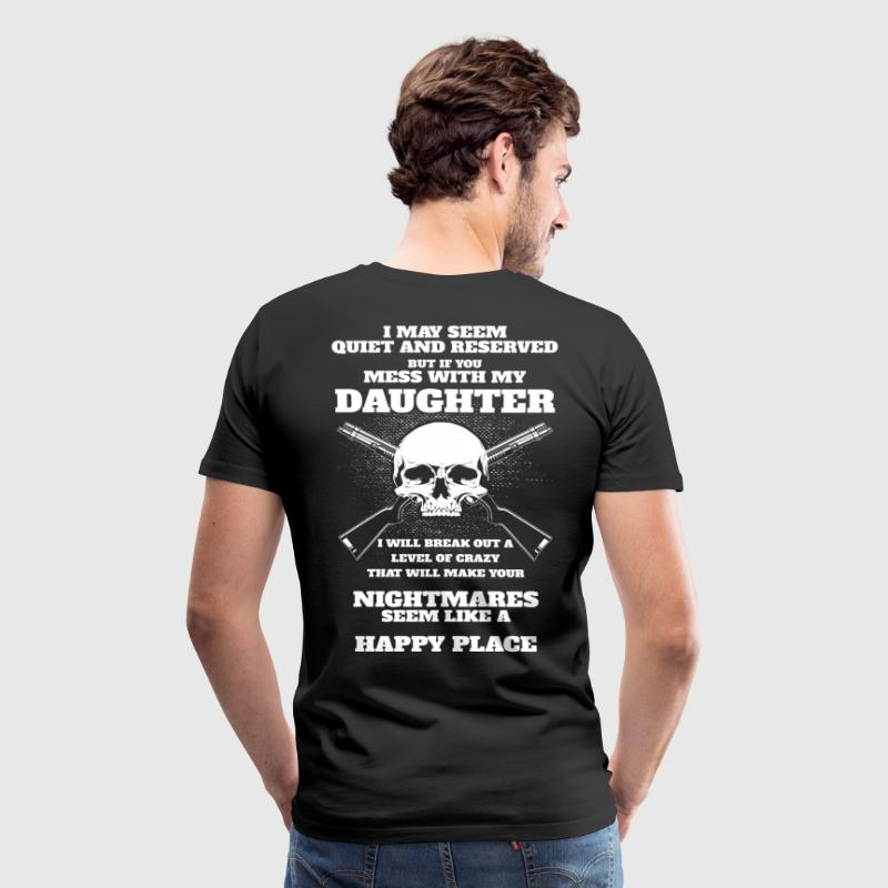 I may seem quiet and reserved but if you mess with - Men's Premium T-Shirt