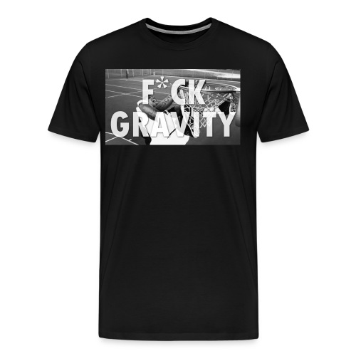 F*CK Gravity T-Shirt  - Men's Premium T-Shirt