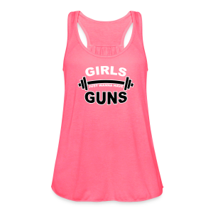 Girls Just Wanna Have Guns Gym - Women's Flowy Tank Top by Bella