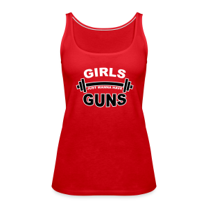 Girls Just Wanna Have Guns Gym - Women's Premium Tank Top