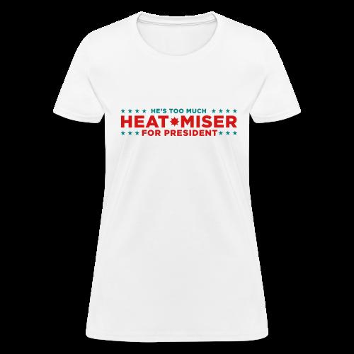 Heat Miser for President Women's T-Shirts - Women's T-Shirt