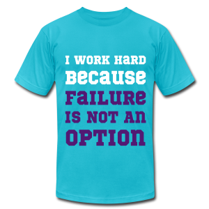 I Work Hard Because Failure Is Not An Option Gym - Men's T-Shirt by American Apparel