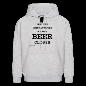 Keep Your Beer Closer Men's Hoodie - Men's Hoodie