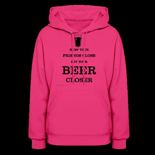 Keep Your Beer Closer Women's Hoodie - Women's Hoodie