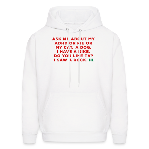 Ask me about my ADHD - Men's Hoodie