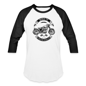 Ride It - Baseball T-Shirt