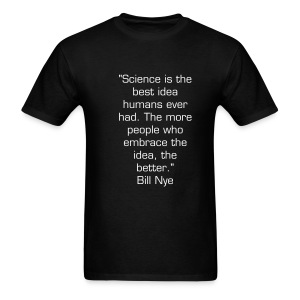 Bill Nye Science is the best idea humans ever had - Men's T-Shirt