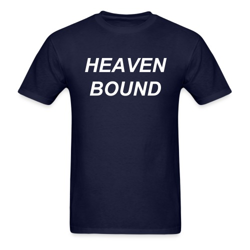 Heaven Bound  - Men's T-Shirt