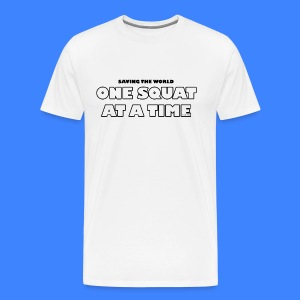 One Squat At A Time (male) - Men's Premium T-Shirt