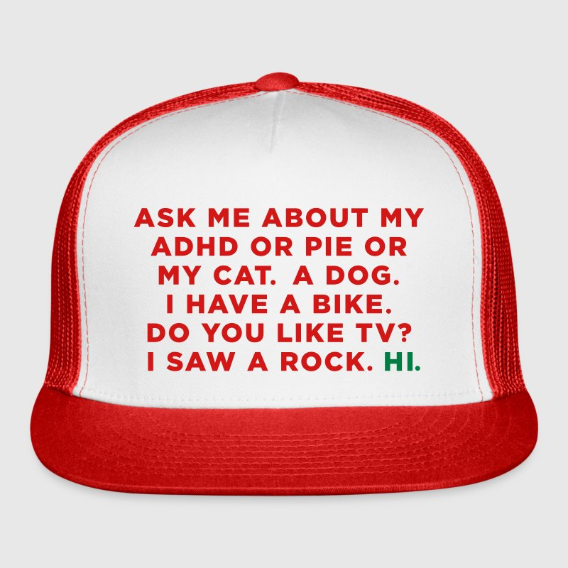 Ask me about my ADHD - Trucker Cap