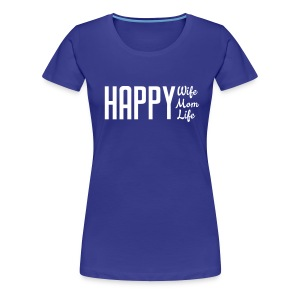 Happy Wife Mom Life - White - Women's Premium T-Shirt