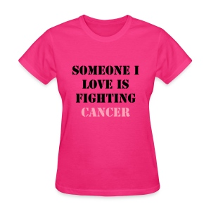 Support Your Loved One - Women's T-Shirt