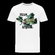 T-Shirts ~ Men's Premium T-Shirt ~ Dream, believe, achieve