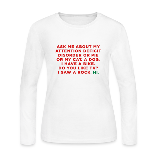 Funny ADHD Quote / Saying - Women's Long Sleeve Jersey T-Shirt